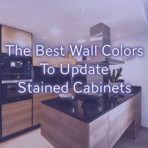 The Best Wall Colors To Update Stained Cabinets