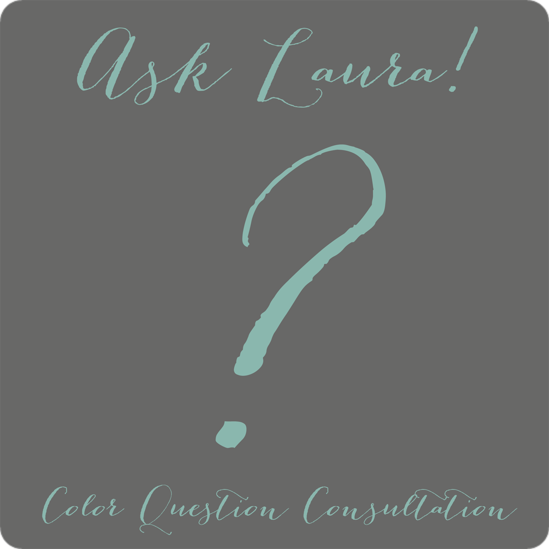 Ask Laura! Color Question Consultation