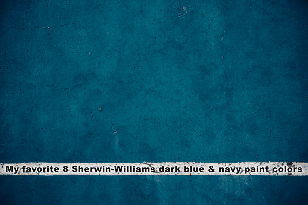 my favorite 8 sherwin williams dark blue and navy paint colors